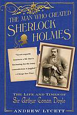 Man Who Created Sherlock Holmes - Andrew Lycett book