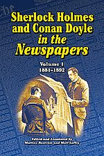 Sherlock Holmes and Conan Doyle in the Newspapers Vol. 1: 1881-1892 - Mattias Bostr�m and Matt Laffey